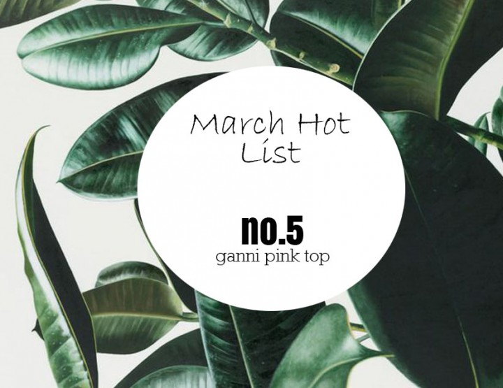 March Hot List No.5: Ganni Pink Neck Top